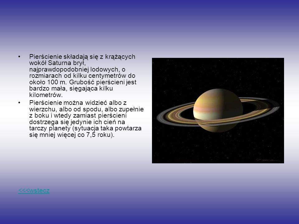 Pierścienie składają się z krążących wokół Saturna brył, najprawdopodobniej lodowych, o rozmiarach od kilku centymetrów do około 100 m. Grubość pierśc