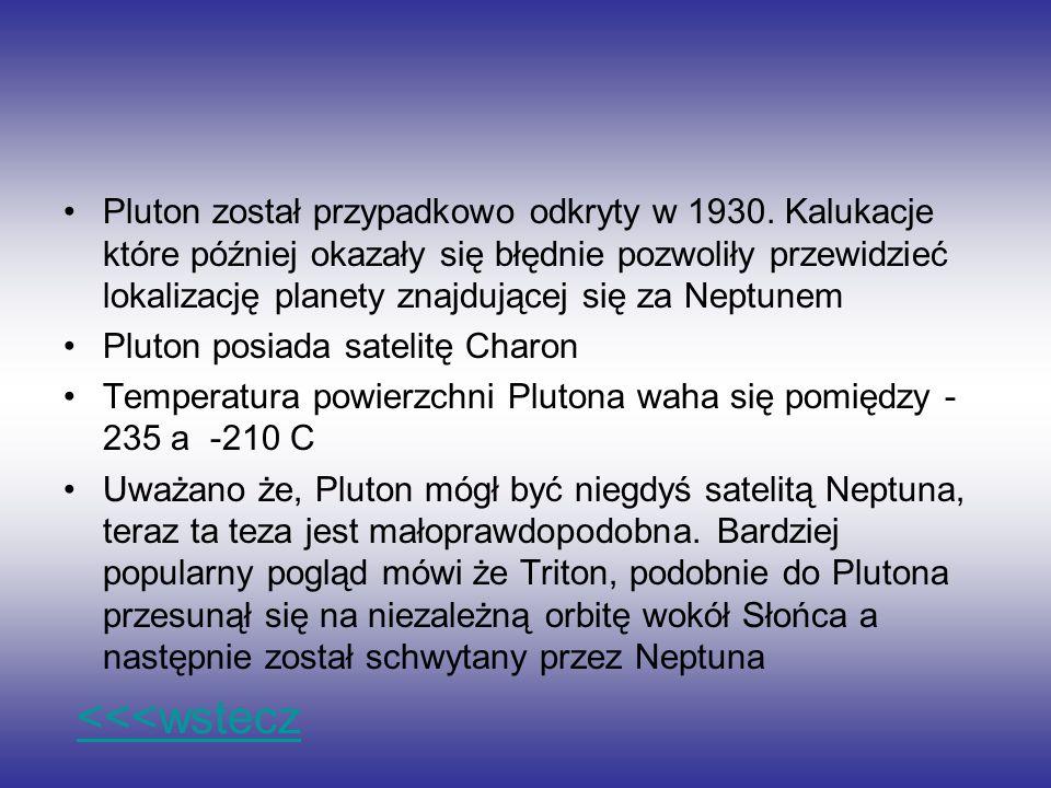 Pluton został przypadkowo odkryty w 1930. Kalukacje które później okazały się błędnie pozwoliły przewidzieć lokalizację planety znajdującej się za Nep
