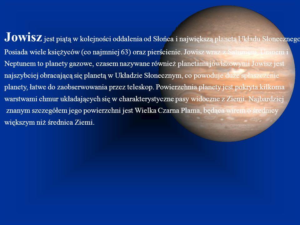 Jowisz jest piątą w kolejności oddalenia od Słońca i największą planetą Układu Słonecznego. Posiada wiele księżyców (co najmniej 63) oraz pierścienie.