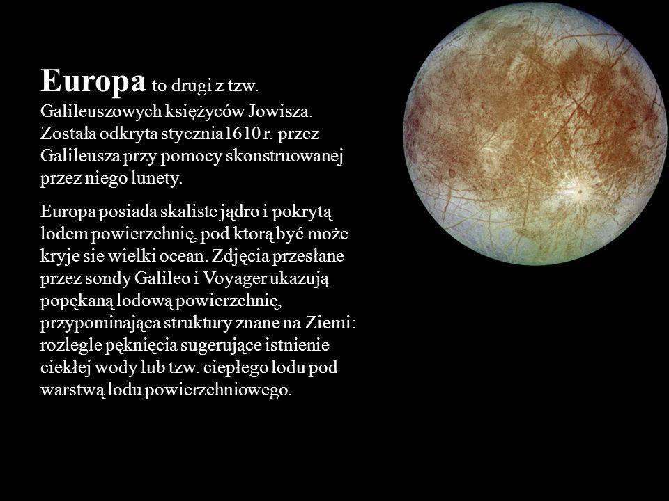 Europa to drugi z tzw. Galileuszowych księżyców Jowisza. Została odkryta stycznia1610 r. przez Galileusza przy pomocy skonstruowanej przez niego lunet