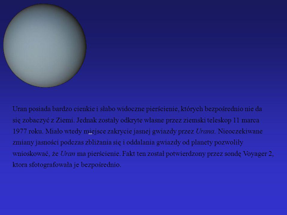 Uran posiada bardzo cienkie i słabo widoczne pierścienie, których bezpośrednio nie da się zobaczyć z Ziemi. Jednak zostały odkryte własne przez ziemsk