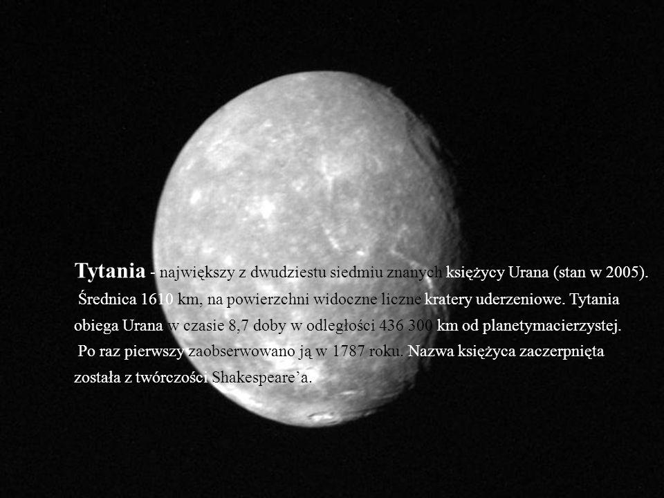 Tytania - największy z dwudziestu siedmiu znanych księżycy Urana (stan w 2005). Średnica 1610 km, na powierzchni widoczne liczne kratery uderzeniowe.