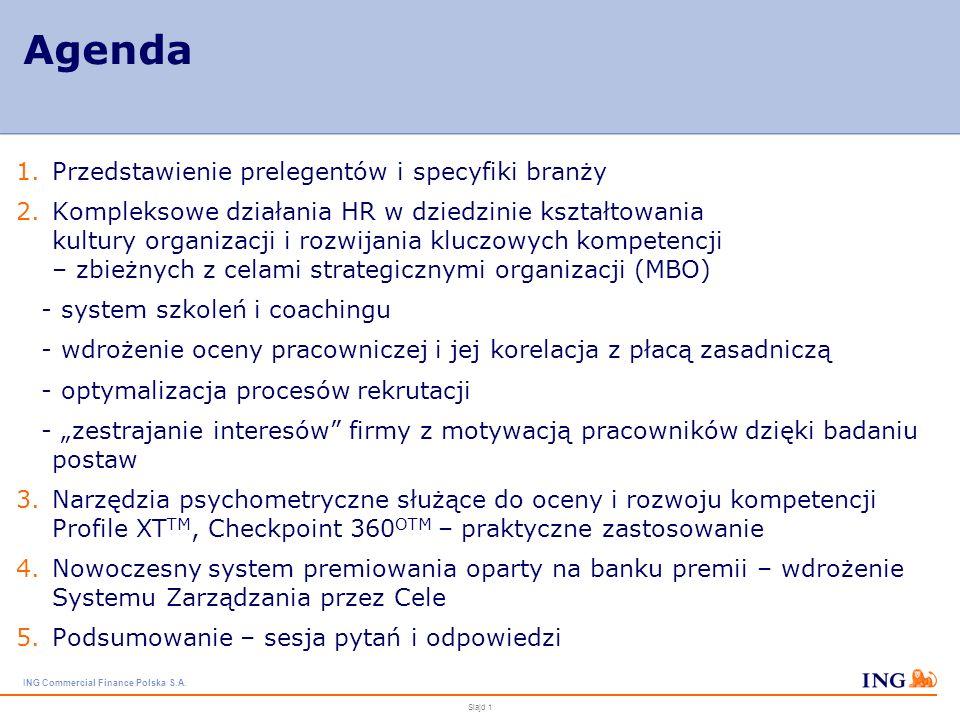 ING Commercial Finance Polska S.A. STRATEGIA GENERALNA FIRMY JAKO NADRZĘDNY CEL KOMLEKSOWEGO ROZWOJU ZARZĄDZANIA ZASOBAMI LUDZKIMI W ING COMMERCIAL FI