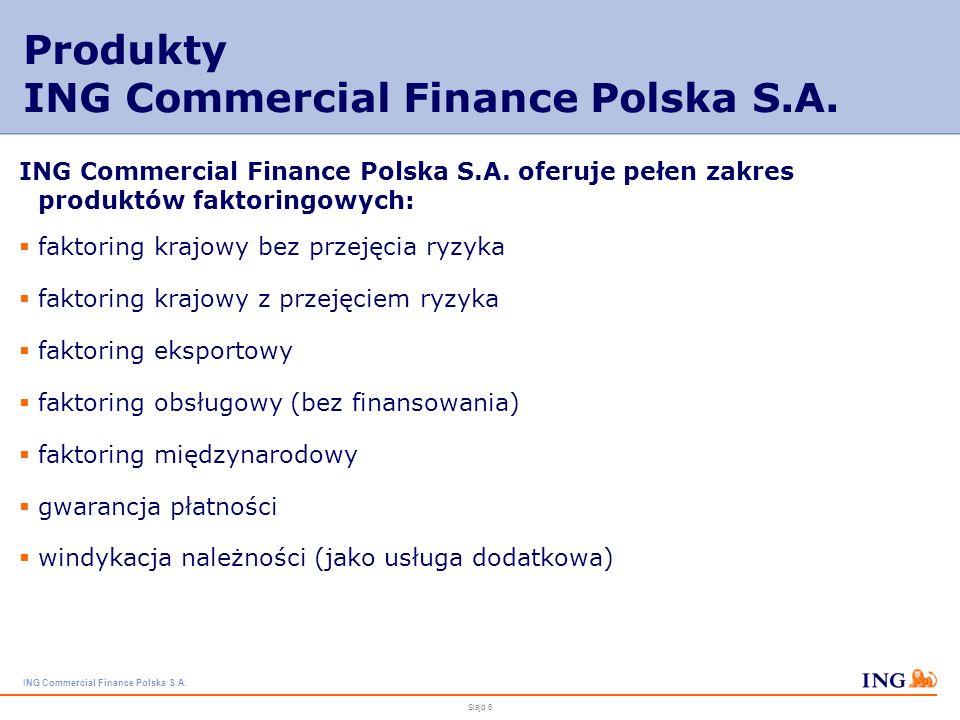 ING Commercial Finance Polska S.A. Slajd 5 Korzyści Korzyści z faktoringu poprawa płynności finansowej kompleksowe zarządzanie należnościami poprawa w