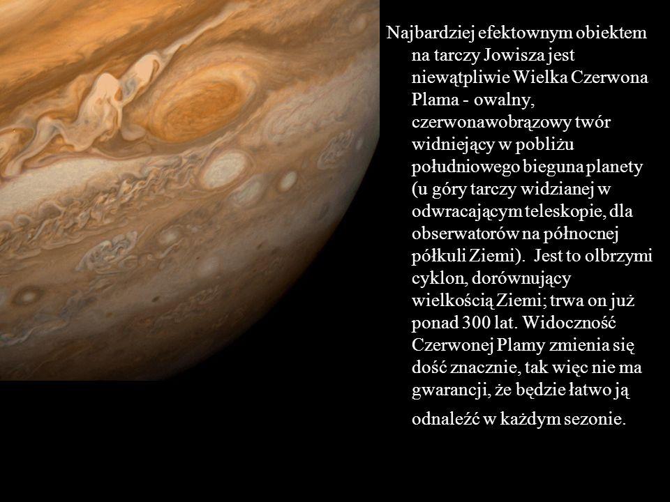 Najbardziej efektownym obiektem na tarczy Jowisza jest niewątpliwie Wielka Czerwona Plama - owalny, czerwonawobrązowy twór widniejący w pobliżu połudn