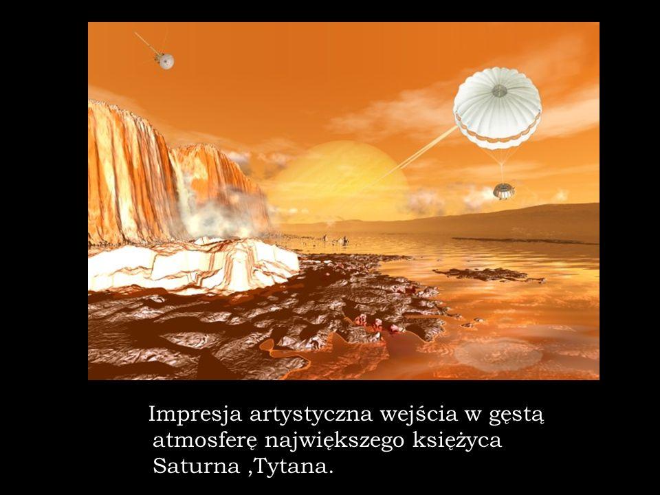 Impresja artystyczna wejścia w gęstą atmosferę największego księżyca Saturna,Tytana.