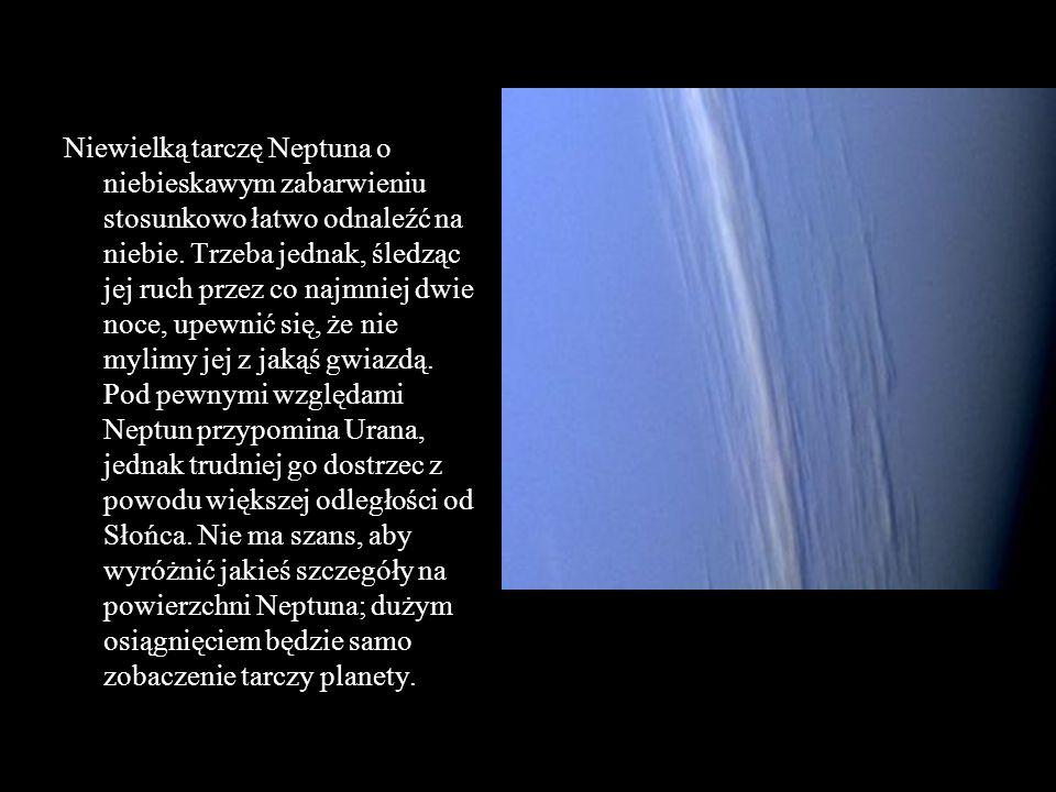 Niewielką tarczę Neptuna o niebieskawym zabarwieniu stosunkowo łatwo odnaleźć na niebie. Trzeba jednak, śledząc jej ruch przez co najmniej dwie noce,