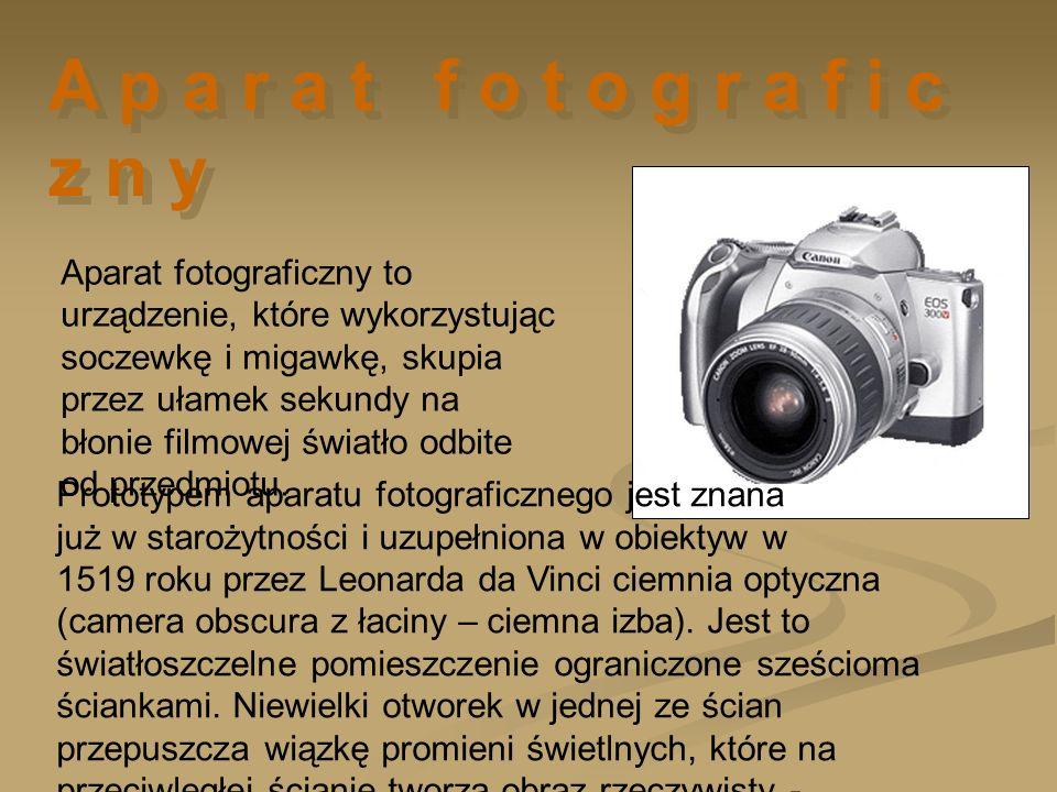 A p a r a t f o t o g r a f i c z n y Aparat fotograficzny to urządzenie, które wykorzystując soczewkę i migawkę, skupia przez ułamek sekundy na błoni