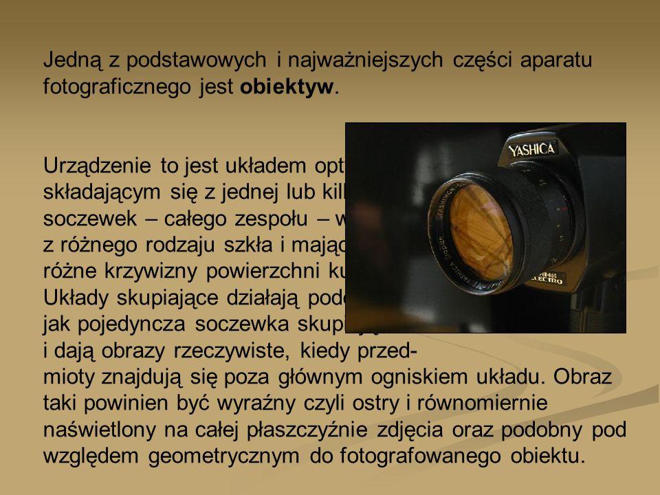 Jedną z podstawowych i najważniejszych części aparatu fotograficznego jest obiektyw. Urządzenie to jest układem optycznym, składającym się z jednej lu
