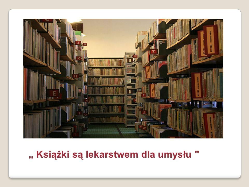 Książki są lekarstwem dla umysłu