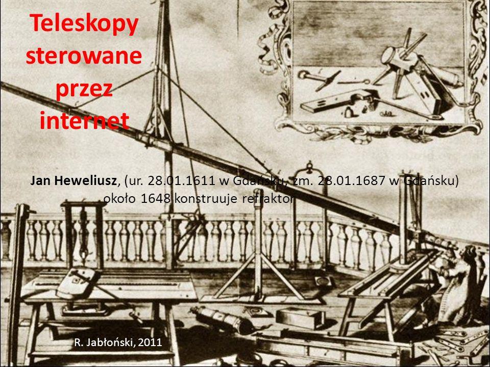 Teleskopy sterowane przez internet Jan Heweliusz, (ur.