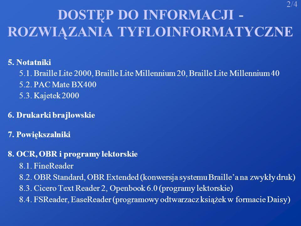 DOSTĘP DO INFORMACJI - ROZWIĄZANIA TYFLOINFORMATYCZNE 5. Notatniki 5.1. Braille Lite 2000, Braille Lite Millennium 20, Braille Lite Millennium 40 5.2.