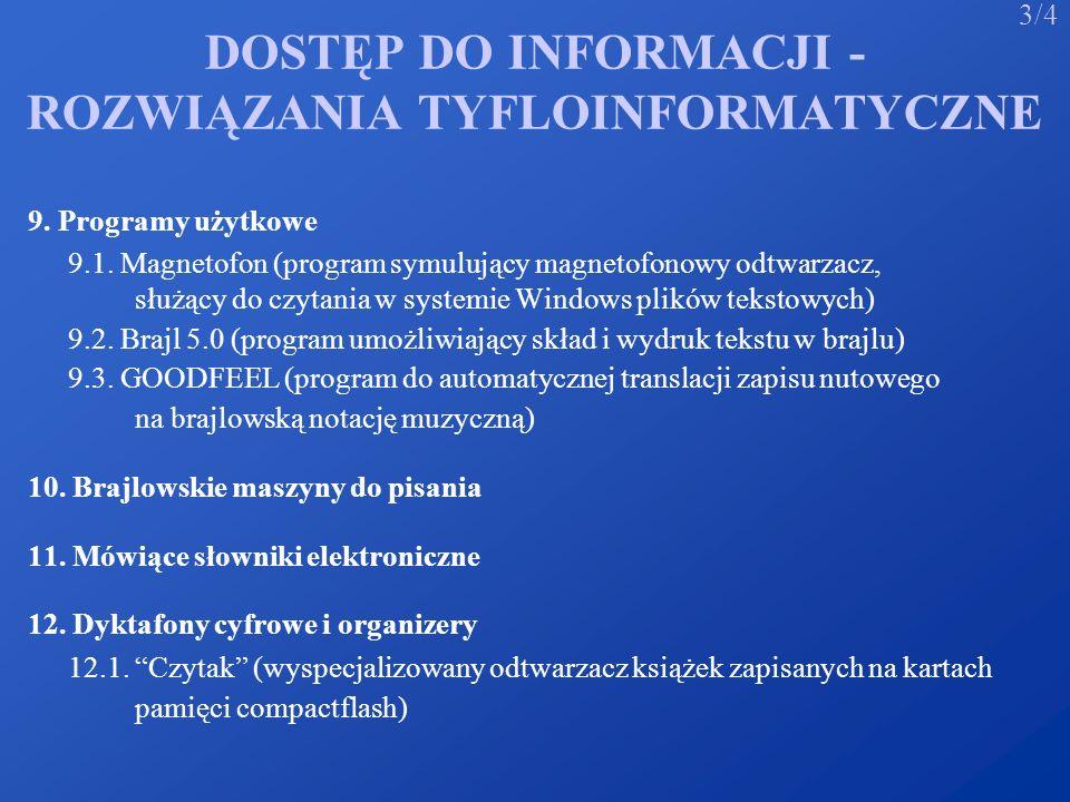 DOSTĘP DO INFORMACJI - ROZWIĄZANIA TYFLOINFORMATYCZNE 9. Programy użytkowe 9.1. Magnetofon (program symulujący magnetofonowy odtwarzacz, służący do cz