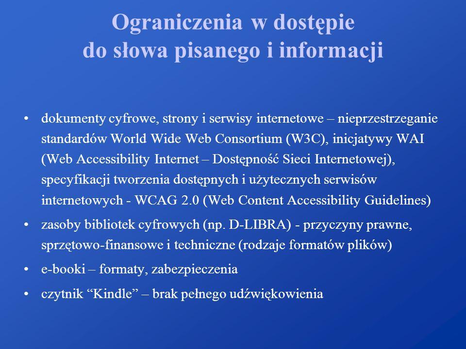 Ograniczenia w dostępie do słowa pisanego i informacji dokumenty cyfrowe, strony i serwisy internetowe – nieprzestrzeganie standardów World Wide Web C