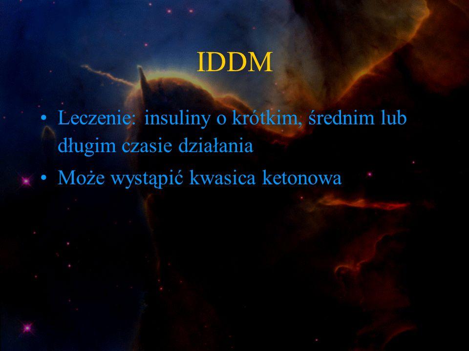 IDDM Leczenie: insuliny o krótkim, średnim lub długim czasie działania Może wystąpić kwasica ketonowa