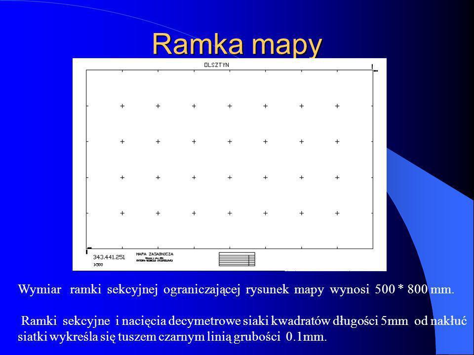 Ramka mapy Wymiar ramki sekcyjnej ograniczającej rysunek mapy wynosi 500 * 800 mm. Ramki sekcyjne i nacięcia decymetrowe siaki kwadratów długości 5mm