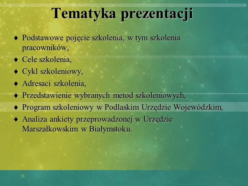 Tematyka prezentacji Podstawowe pojęcie szkolenia, w tym szkolenia pracowników, Podstawowe pojęcie szkolenia, w tym szkolenia pracowników, Cele szkole