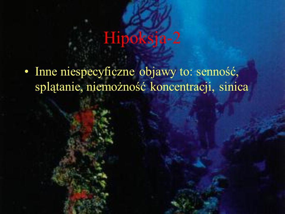 Hipoksja-2 Inne niespecyficzne objawy to: senność, splątanie, niemożność koncentracji, sinica