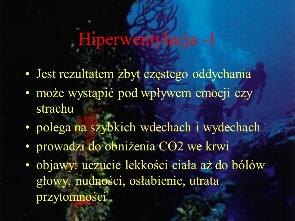 Hiperwentylacja -1 Jest rezultatem zbyt częstego oddychania może wystąpić pod wpływem emocji czy strachu polega na szybkich wdechach i wydechach prowa