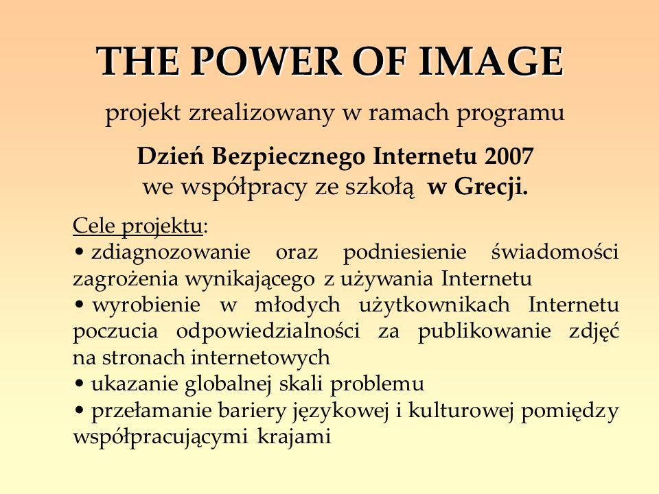 Cele projektu: zdiagnozowanie oraz podniesienie świadomości zagrożenia wynikającego z używania Internetu wyrobienie w młodych użytkownikach Internetu