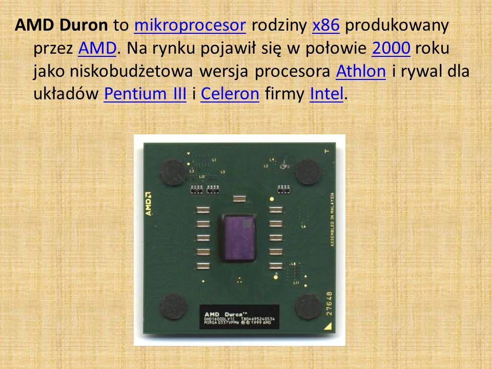 AMD Duron to mikroprocesor rodziny x86 produkowany przez AMD. Na rynku pojawił się w połowie 2000 roku jako niskobudżetowa wersja procesora Athlon i r