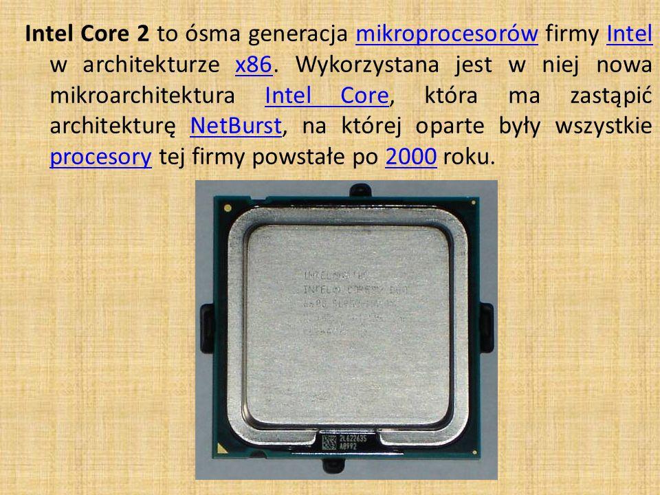 Intel Core 2 to ósma generacja mikroprocesorów firmy Intel w architekturze x86. Wykorzystana jest w niej nowa mikroarchitektura Intel Core, która ma z