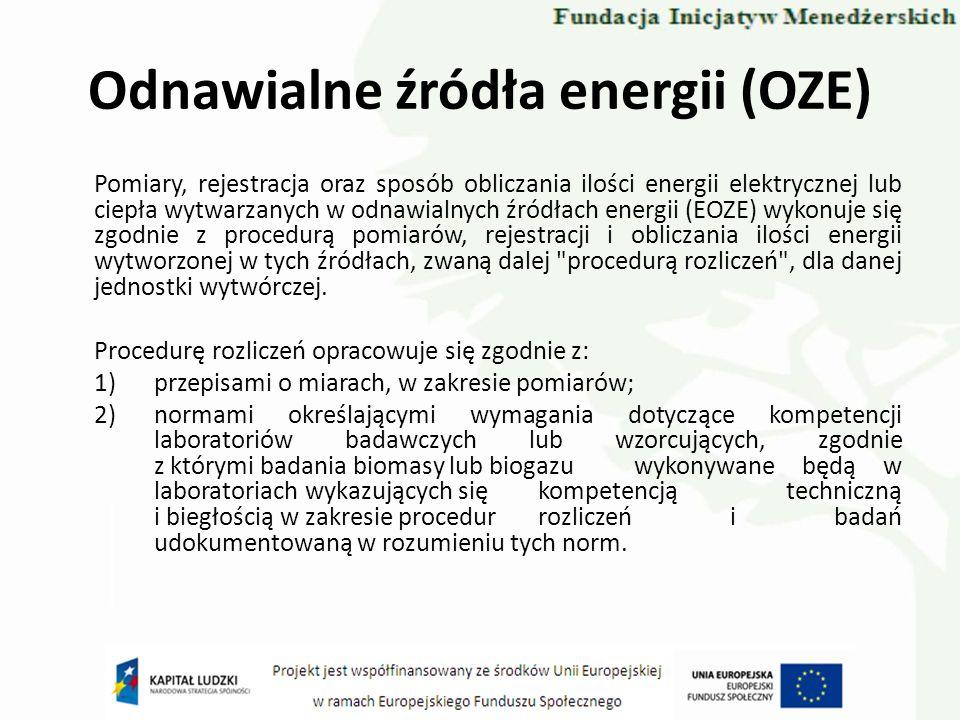 Odnawialne źródła energii (OZE) Pomiary, rejestracja oraz sposób obliczania ilości energii elektrycznej lub ciepła wytwarzanych w odnawialnych źródłac