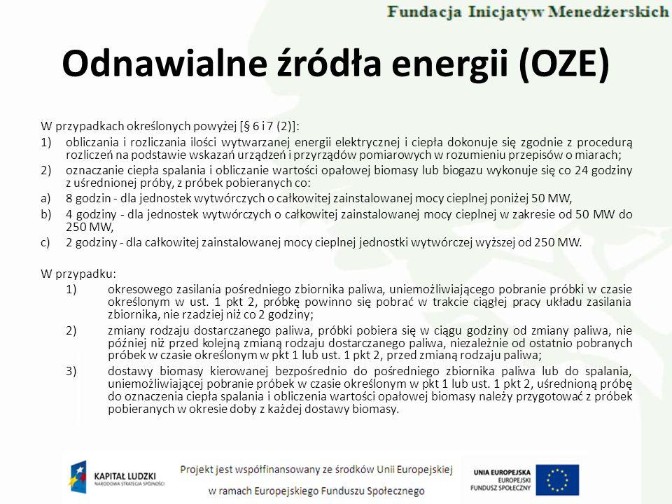 Odnawialne źródła energii (OZE) W przypadkach określonych powyżej [§ 6 i 7 (2)]: 1)obliczania i rozliczania ilości wytwarzanej energii elektrycznej i