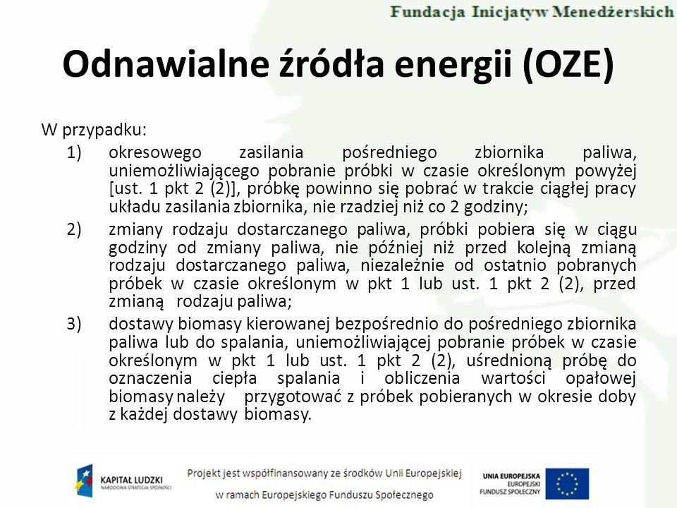 Odnawialne źródła energii (OZE) W przypadku: 1)okresowego zasilania pośredniego zbiornika paliwa, uniemożliwiającego pobranie próbki w czasie określon