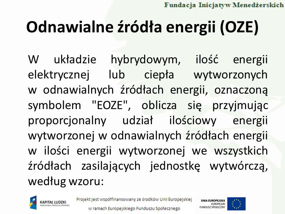 Odnawialne źródła energii (OZE) W układzie hybrydowym, ilość energii elektrycznej lub ciepła wytworzonych w odnawialnych źródłach energii, oznaczoną s