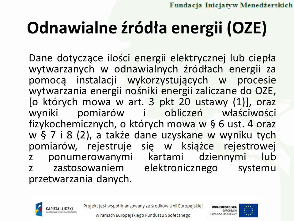 Odnawialne źródła energii (OZE) Dane dotyczące ilości energii elektrycznej lub ciepła wytwarzanych w odnawialnych źródłach energii za pomocą instalacj