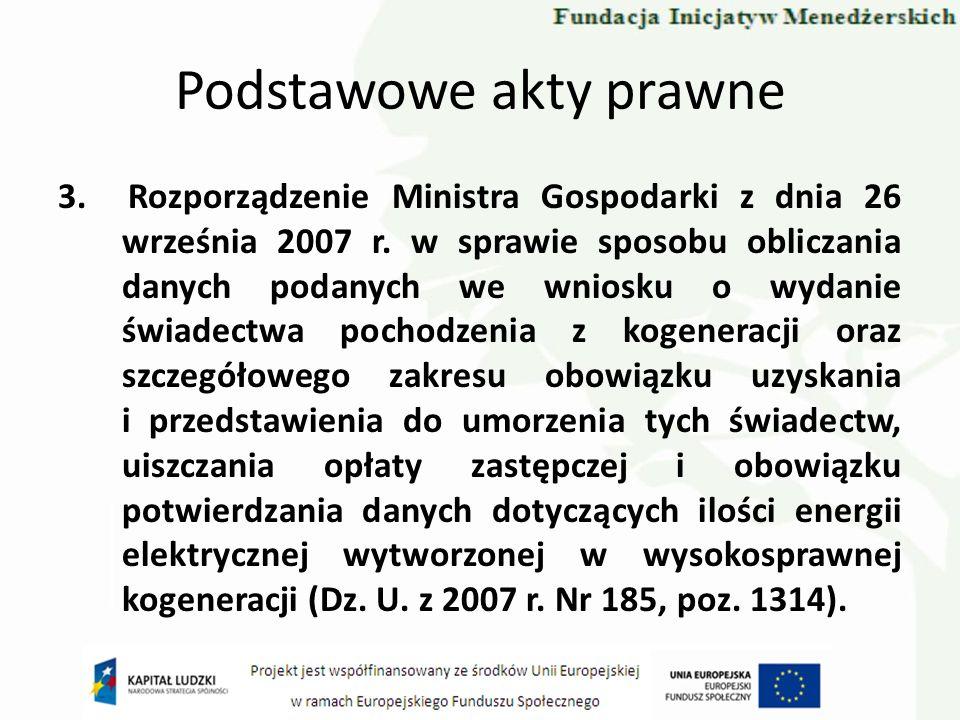 Podstawowe akty prawne 3. Rozporządzenie Ministra Gospodarki z dnia 26 września 2007 r. w sprawie sposobu obliczania danych podanych we wniosku o wyda
