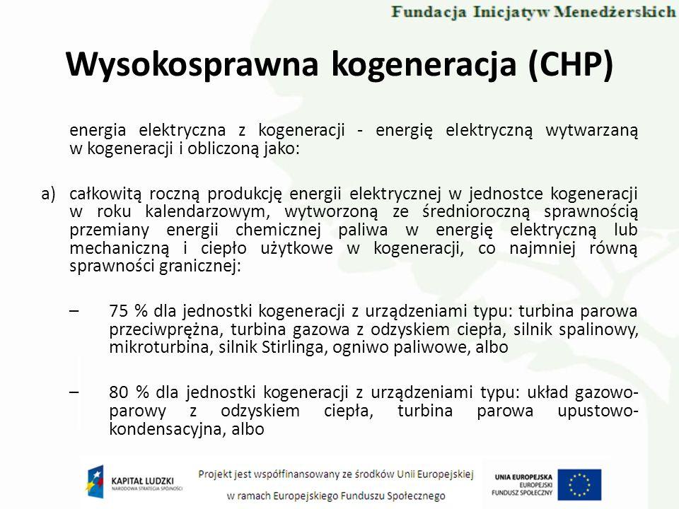 Wysokosprawna kogeneracja (CHP) energia elektryczna z kogeneracji - energię elektryczną wytwarzaną w kogeneracji i obliczoną jako: a)całkowitą roczną