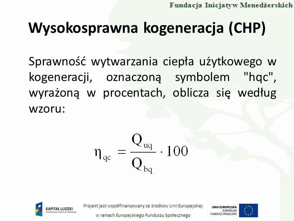 Wysokosprawna kogeneracja (CHP) Sprawność wytwarzania ciepła użytkowego w kogeneracji, oznaczoną symbolem