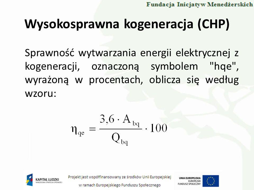 Wysokosprawna kogeneracja (CHP) Sprawność wytwarzania energii elektrycznej z kogeneracji, oznaczoną symbolem