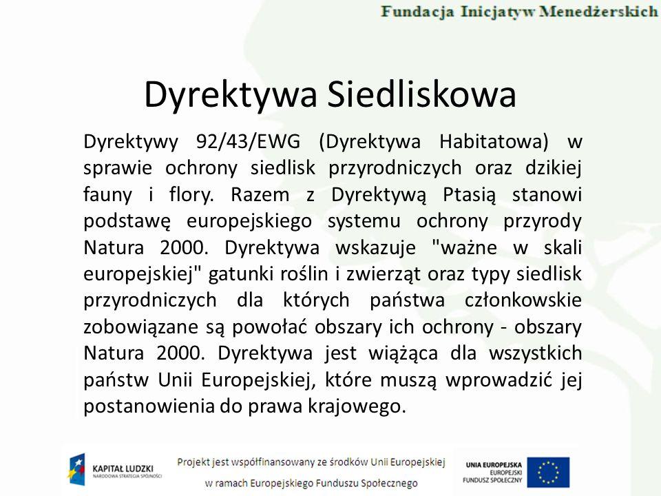 Dyrektywa Siedliskowa Dyrektywy 92/43/EWG (Dyrektywa Habitatowa) w sprawie ochrony siedlisk przyrodniczych oraz dzikiej fauny i flory. Razem z Dyrekty