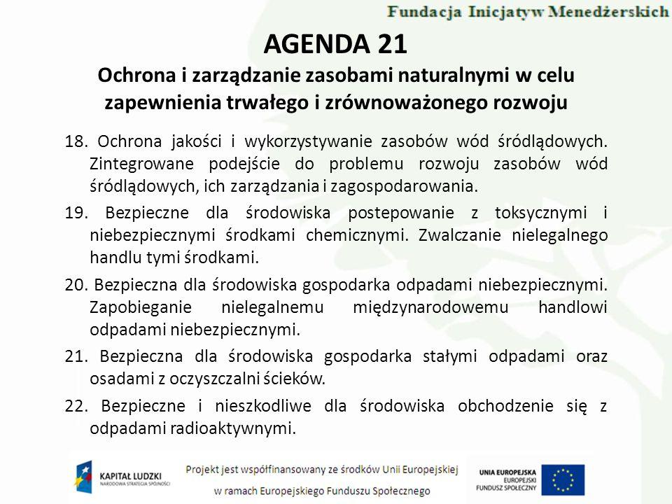 AGENDA 21 Ochrona i zarządzanie zasobami naturalnymi w celu zapewnienia trwałego i zrównoważonego rozwoju 18. Ochrona jakości i wykorzystywanie zasobó
