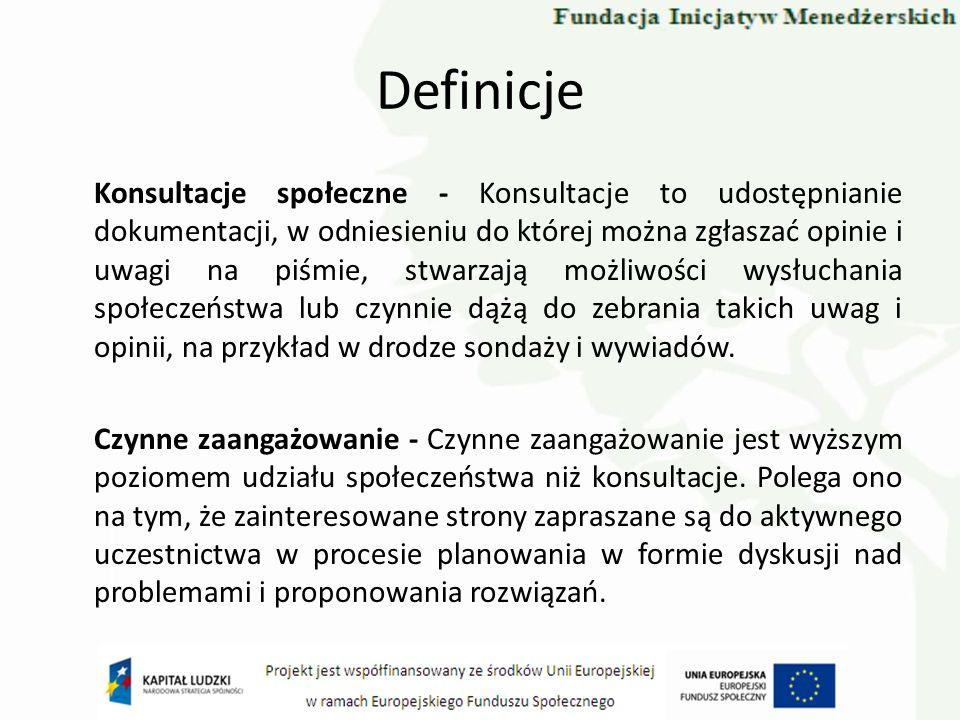 Definicje Konsultacje społeczne - Konsultacje to udostępnianie dokumentacji, w odniesieniu do której można zgłaszać opinie i uwagi na piśmie, stwarzaj