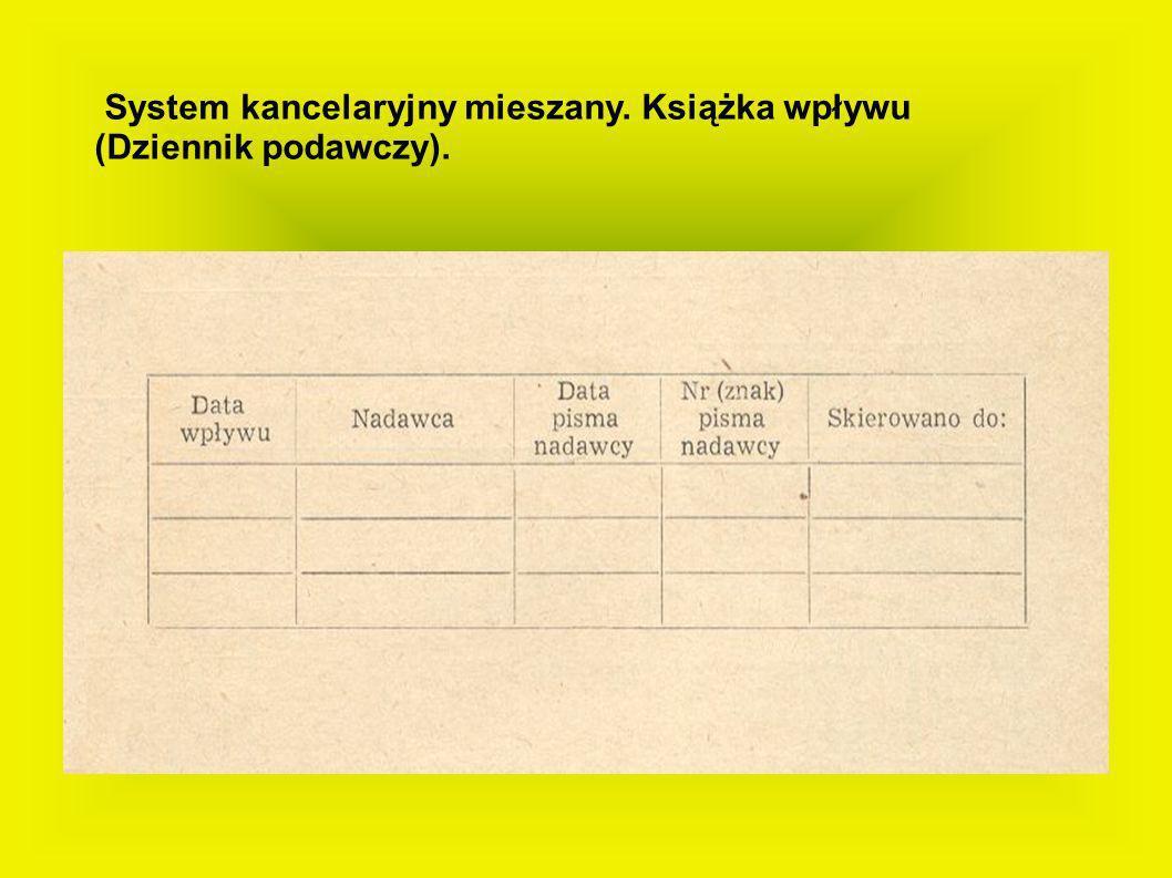 System kancelaryjny mieszany. Książka wpływu (Dziennik podawczy).