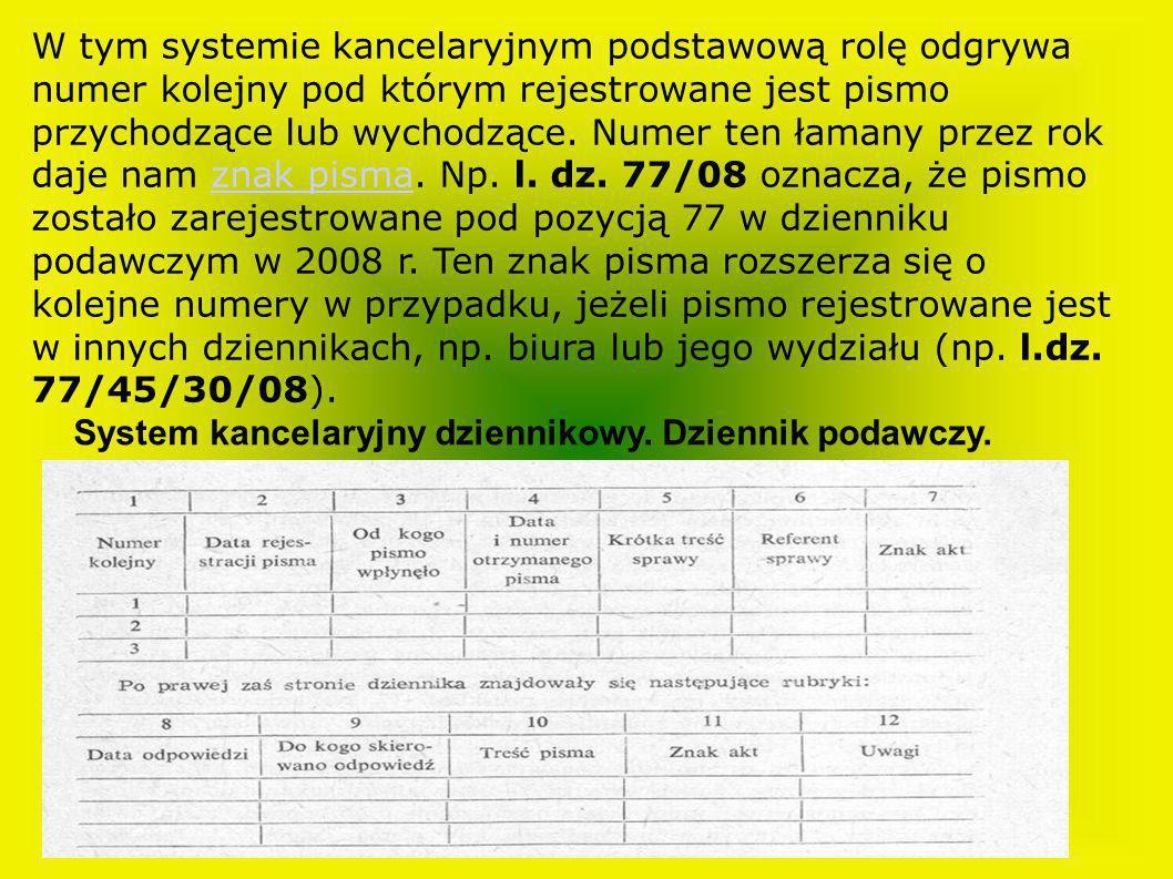 W tym systemie kancelaryjnym podstawową rolę odgrywa numer kolejny pod którym rejestrowane jest pismo przychodzące lub wychodzące. Numer ten łamany pr