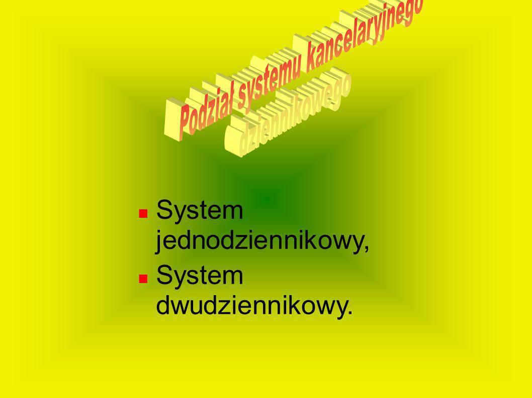 System jednodziennikowy, System dwudziennikowy.