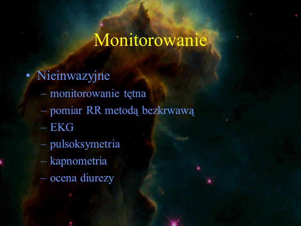 Monitorowanie Nieinwazyjne –monitorowanie tętna –pomiar RR metodą bezkrwawą –EKG –pulsoksymetria –kapnometria –ocena diurezy