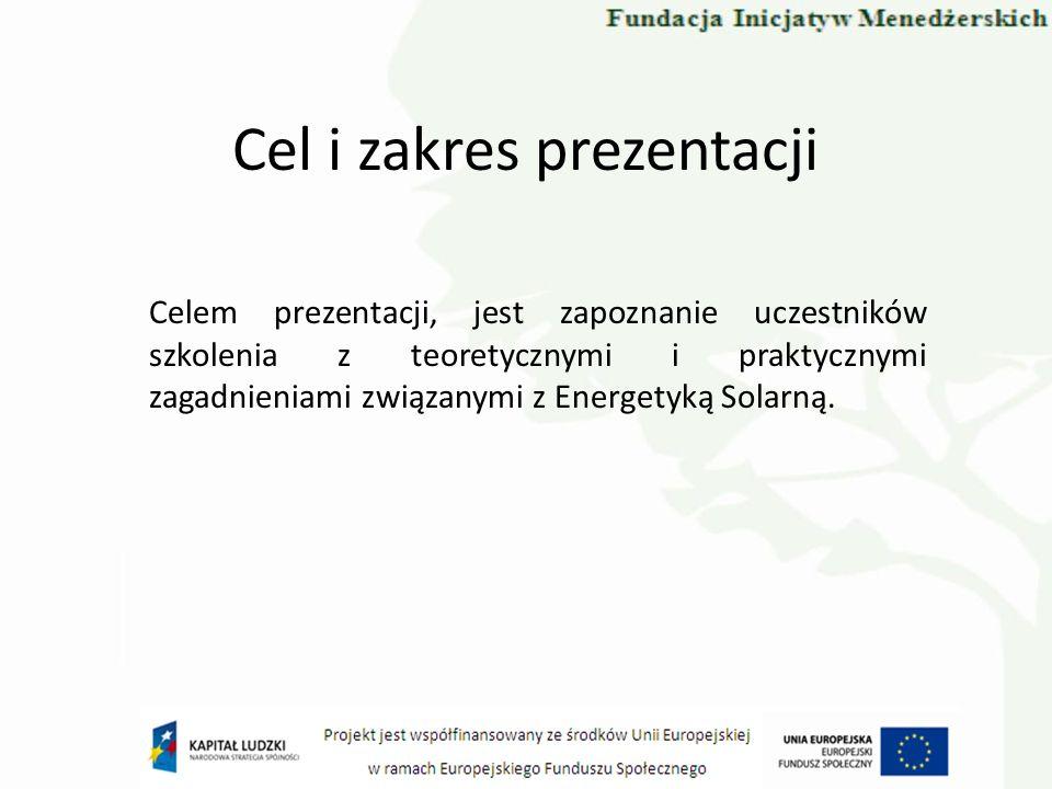 Cel i zakres prezentacji Celem prezentacji, jest zapoznanie uczestników szkolenia z teoretycznymi i praktycznymi zagadnieniami związanymi z Energetyką