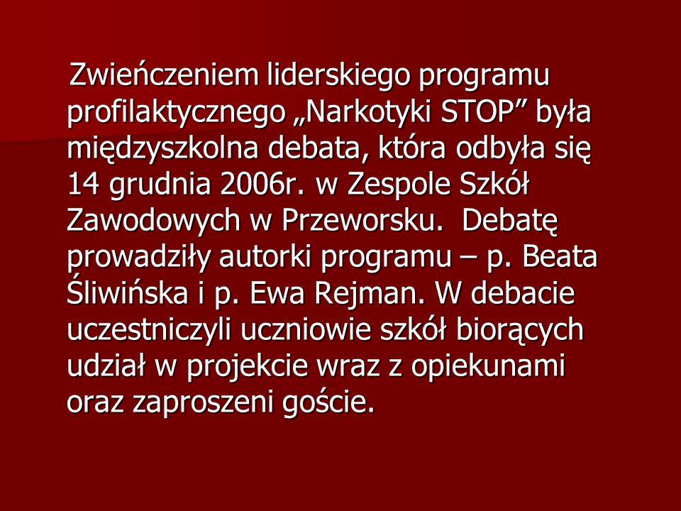 Zwieńczeniem liderskiego programu profilaktycznego Narkotyki STOP była międzyszkolna debata, która odbyła się 14 grudnia 2006r. w Zespole Szkół Zawodo