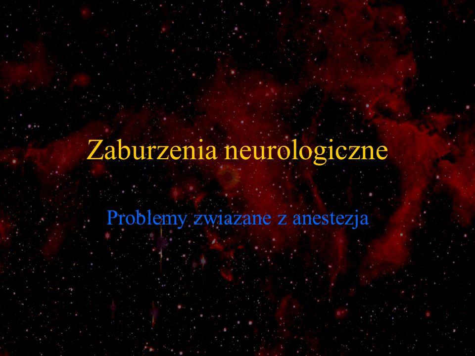 Zaburzenia neurologiczne Problemy zwiazane z anestezja