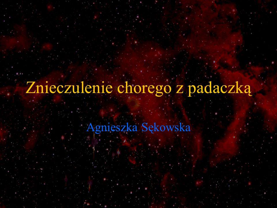 Znieczulenie chorego z padaczką Agnieszka Sękowska