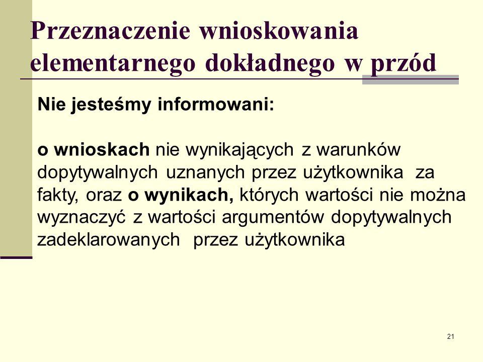 22 Przeznaczenie wnioskowania elementarnego dokładnego w przód Przeznaczone dla baz wiedzy BED, tzn.