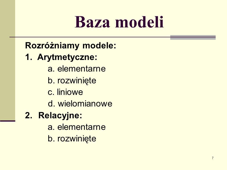 8 Model Model (Numer_modelu, warunek_startowy, Wynik/Wniosek, Pierwszy_Argument, Operacja/Relacja, Drugi_Argument, Wyświetlanie) Warunek_startowy jest logiczną zmienną łańcuchową.