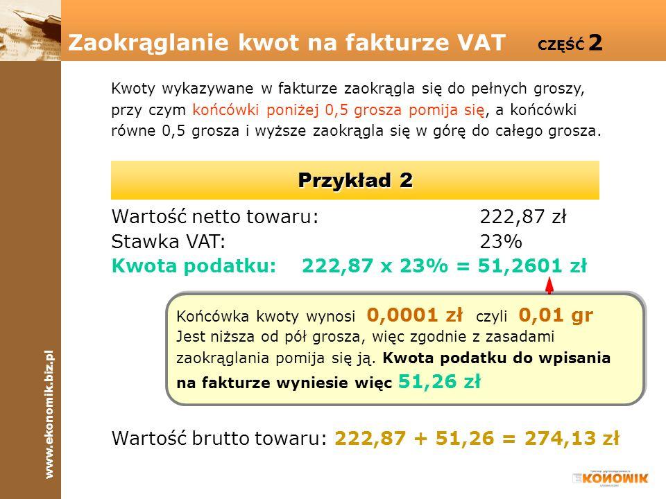 www.ekonomik.biz.pl Obliczanie wartości netto, gdy znana jest cena netto i ilość WN =wartość netto (bez VAT) I =ilość CN =cena netto (bez VAT) Przykład W hurtowni sprzedano 10 kg kawy w cenie netto 55 zł za kg.