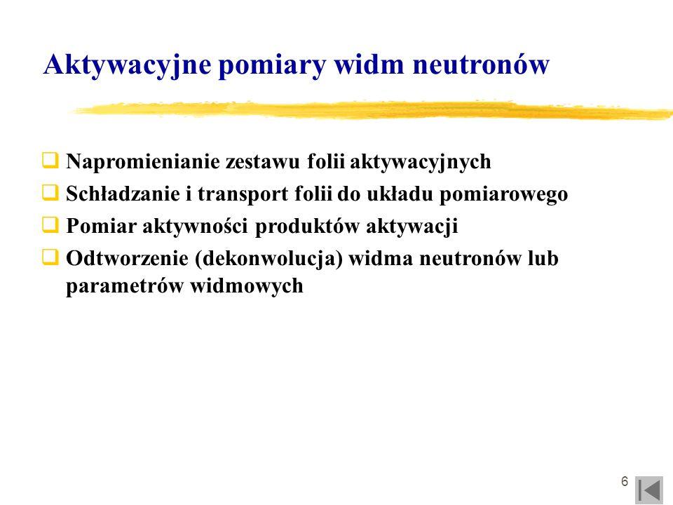 7 Przekroje czynne i szybkości reakcji Reakcje jądrowe neutronów: (n, ), (n,p), (n,n ), (n, ), (n,f) i powstawanie izotopów promieniotwórczych, np.: Poniżej 0.1 MeV w przekrojach czynnych występują izolowane rezonanse Dla wyższych energii przekroje czynne mają charakter progowy tj.